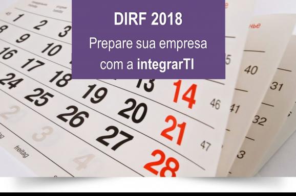 Prazo para entrega da DIRF se aproxima