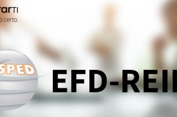 SPED Fiscal: fique por dentro de prazos e entregas do EFD-Reinf